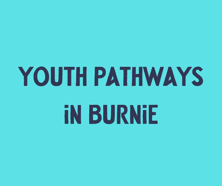 Youth Pathways in Burnie